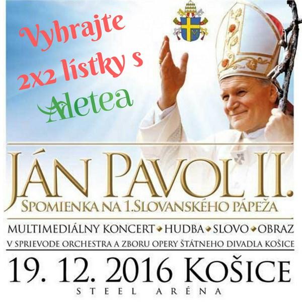 Sútaž o 2 x 2 lístky na koncert Ján Pavol II.